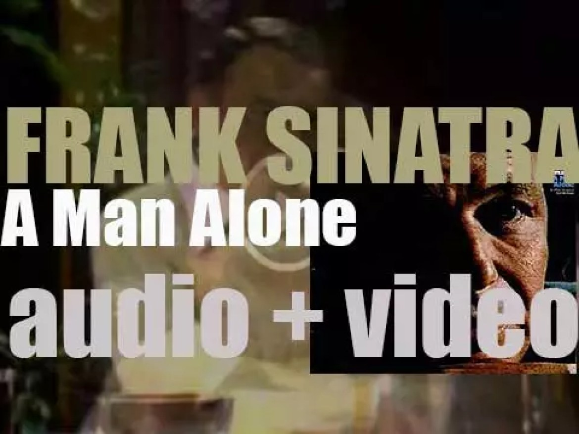 Frank Sinatra records 'A Man Alone' (fully titled 'A Man Alone: The Words and Music of McKuen') (1969)