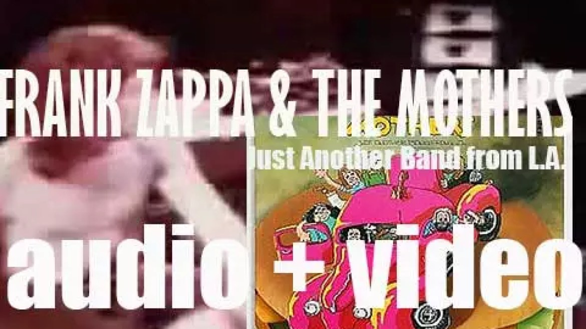 Frank Zappa & The Mothers publish a live album : 'Just Another Band from L.A.' (1972)