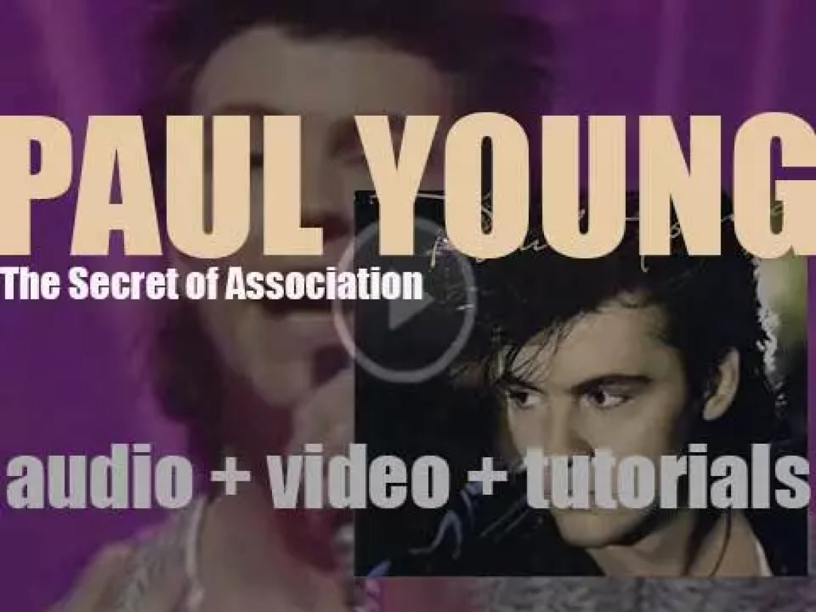 Paul Young releases 'The Secret of Association,'  his second album that features 'Everytime You Go Away' (1985)
