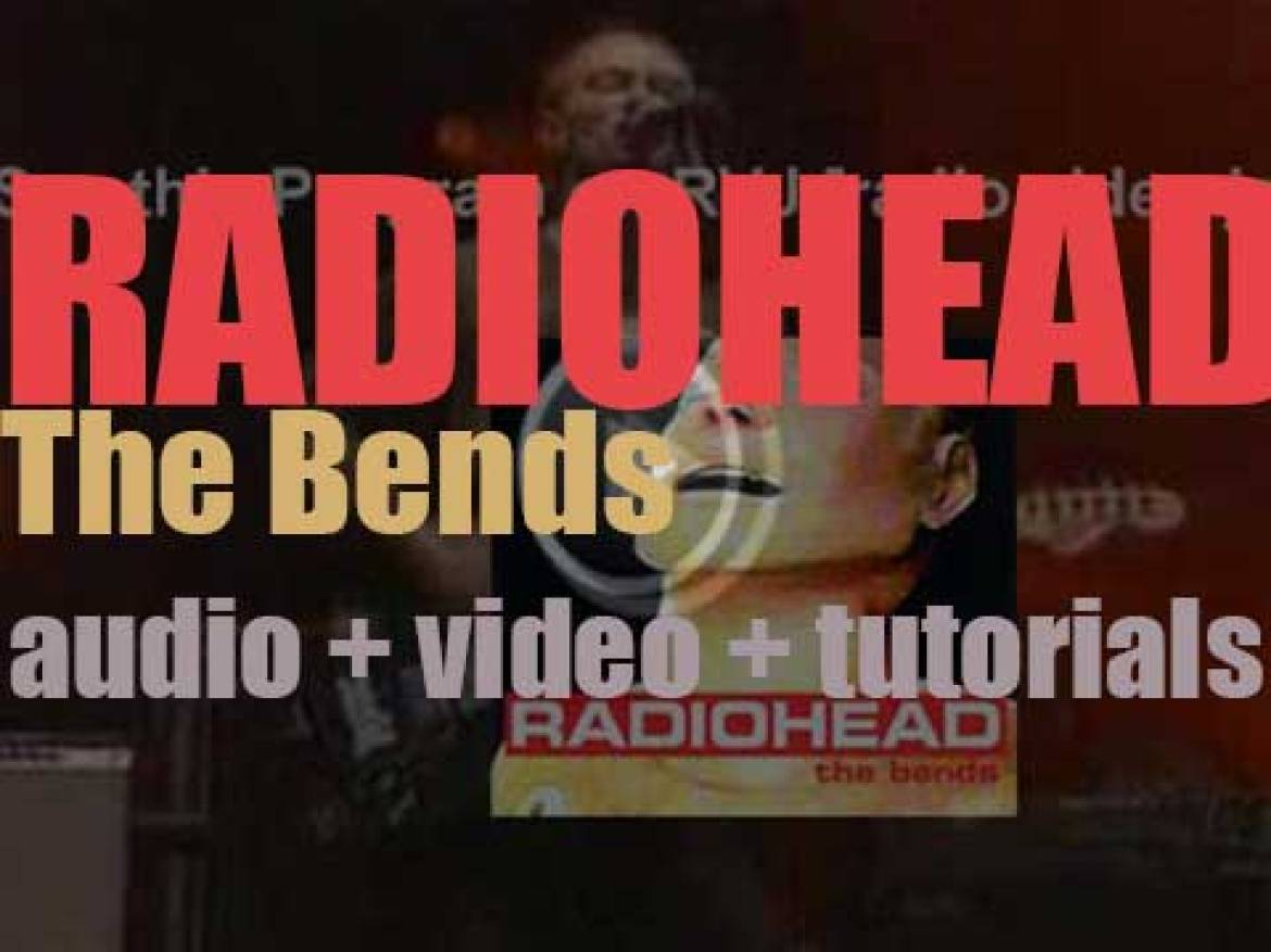 Parlophone publishes 'The Bends,' Radiohead's second album (1995)