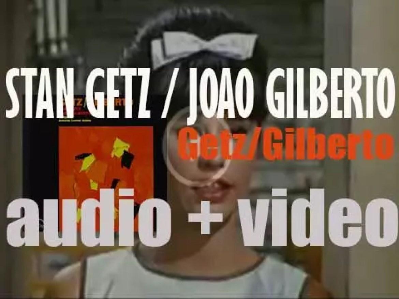 'Getz/Gilberto' by Stan Getz & João Gilberto features also Tom Jobim and Astrud Gilberto (1963)