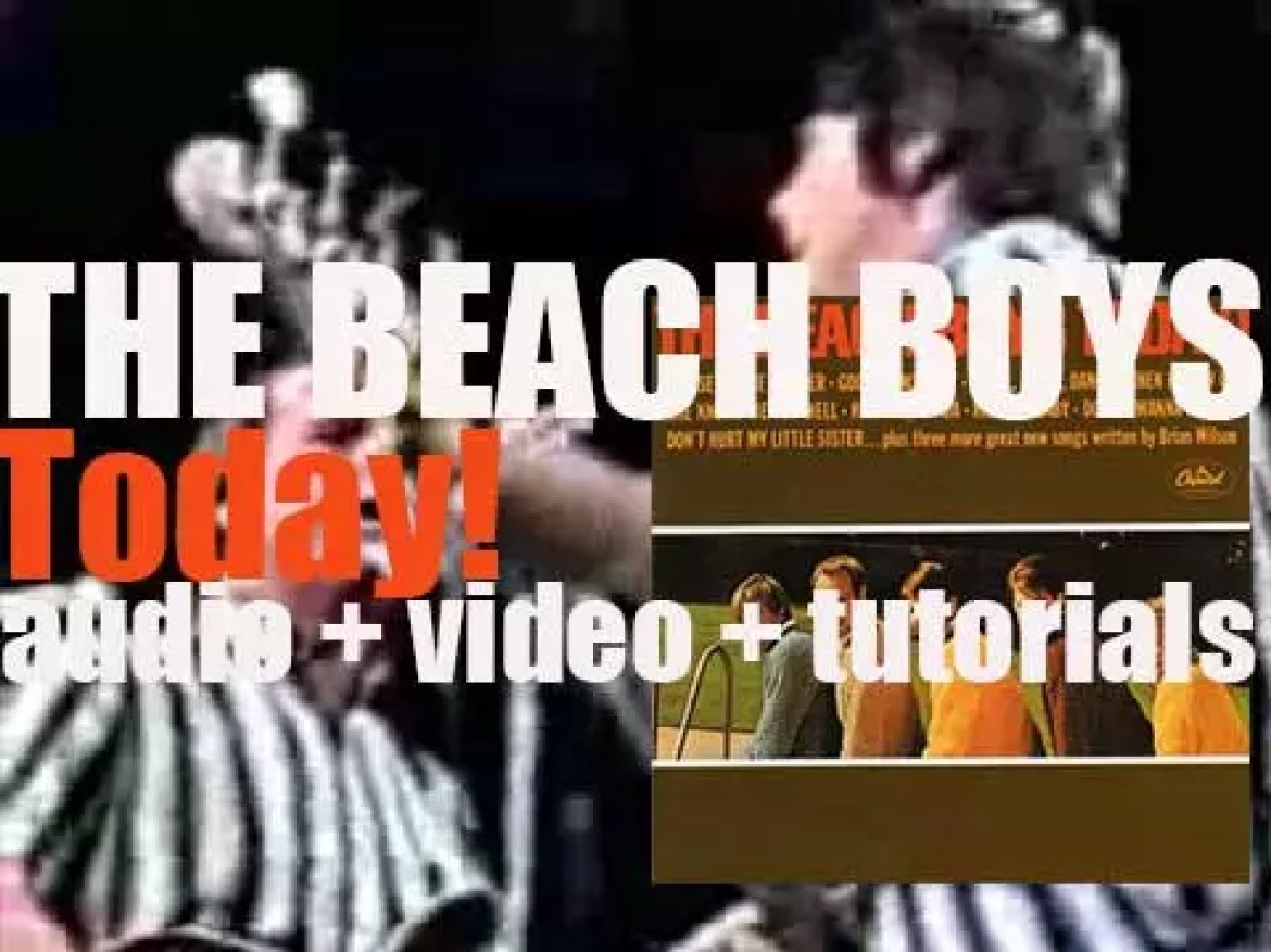 Capitol Records publish 'Today!' The Beach Boys' eighth album (1965)
