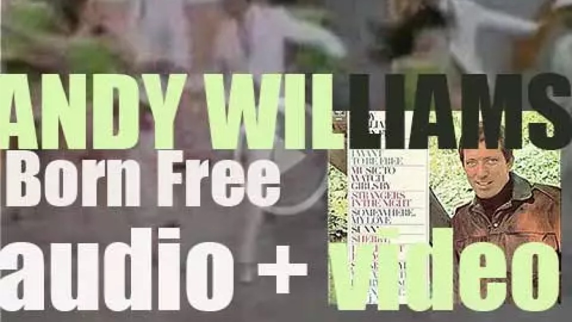 Columbia publish Andy Williams' extremely successful album : 'Born Free' (1967)