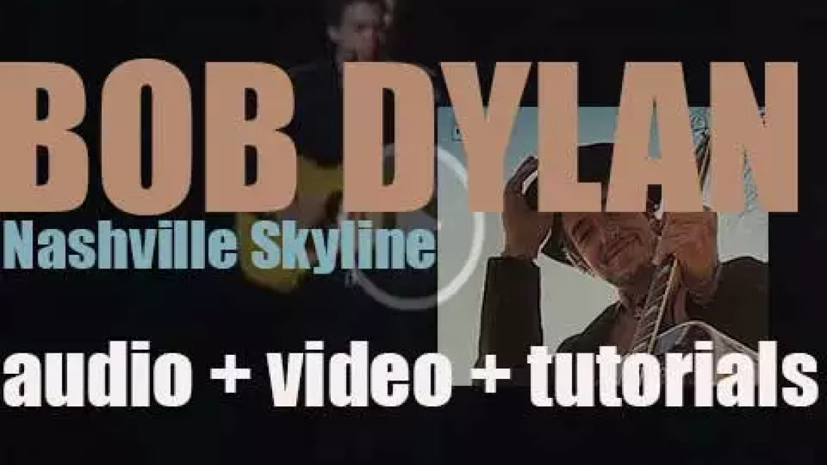Columbia release Bob Dylan's ninth album : 'Nashville Skyline' featuring 'Lay Lady Lay' (1969)
