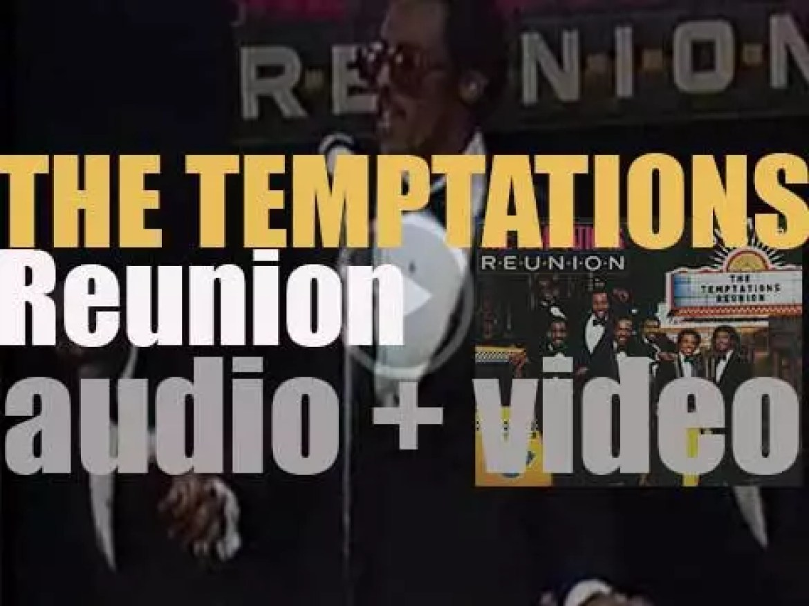 Gordy publish The Temptations' 'Reunion' featuring David Ruffin and Eddie Kendricks reunited after ten years (1982)