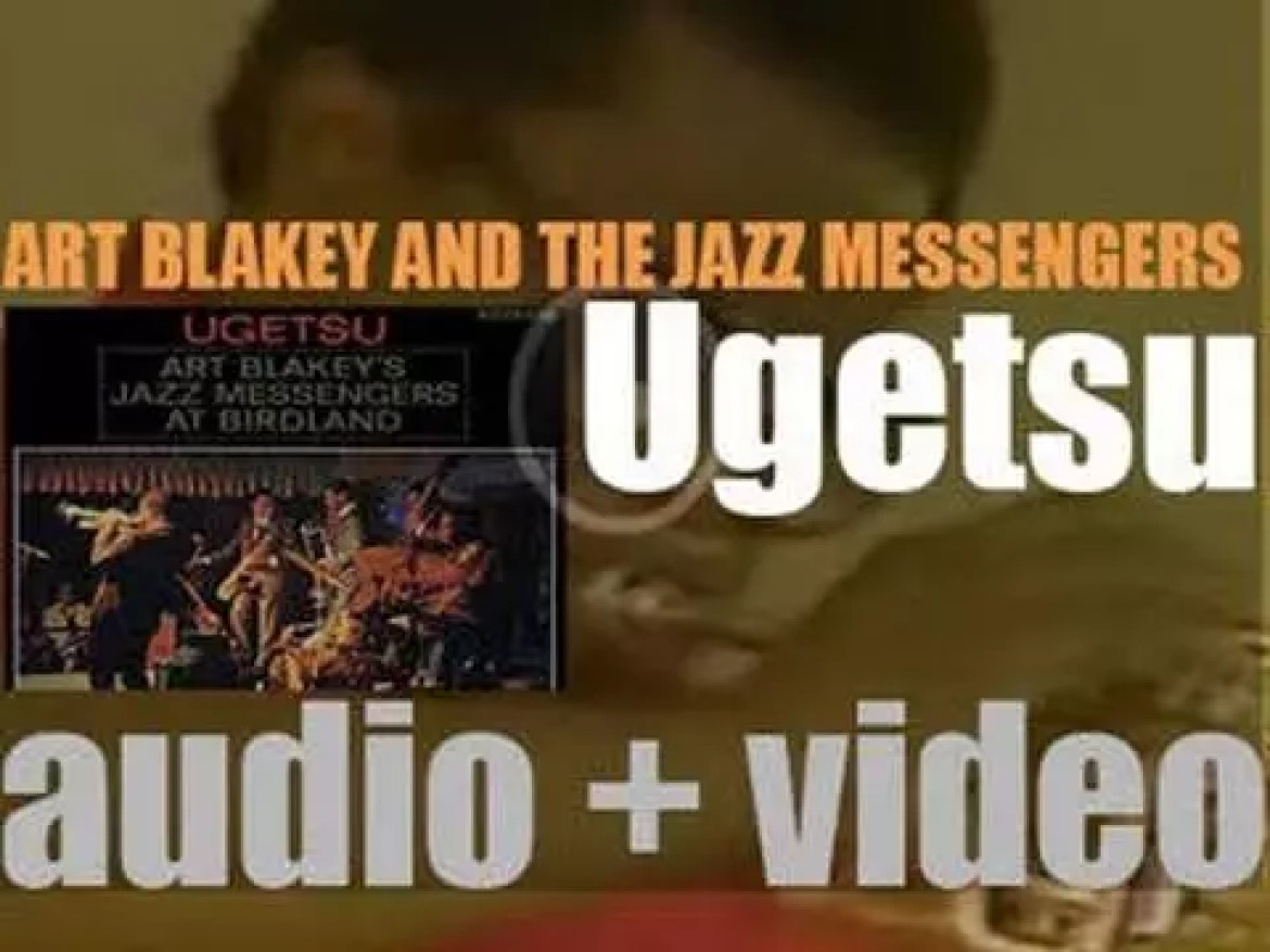 Art Blakey records 'Ugetsu' with the Jazz Messengers featuring Wayne Shorter and Freddie Hubbard (1963)