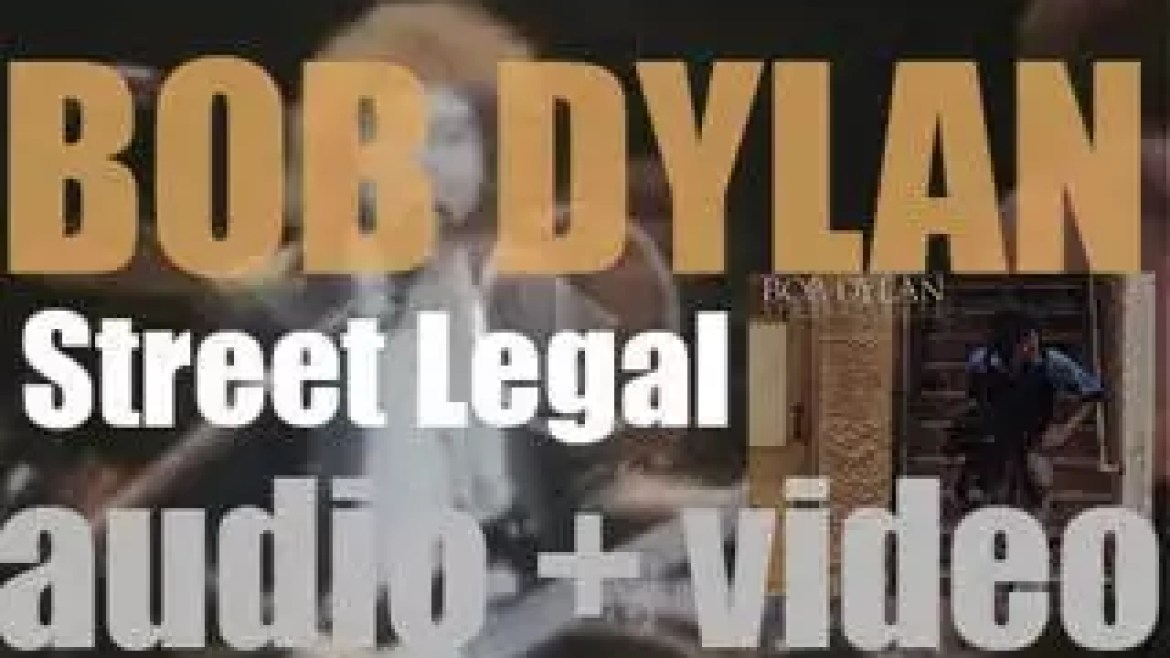 Columbia publish Bob Dylan's eighteenth studio album  : 'Street-Legal' (1978)