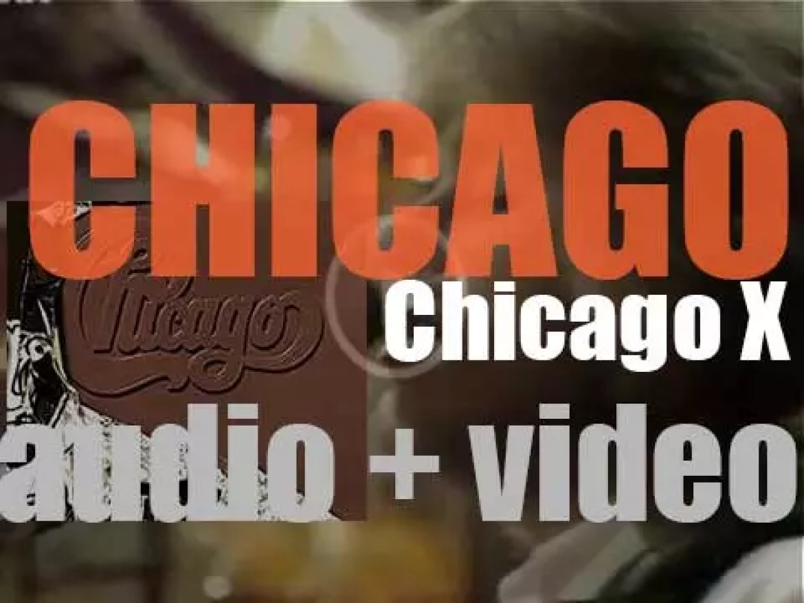 Chicago release their eighth album : 'Chicago X' featuring ' If You Leave Me Now' (1976)