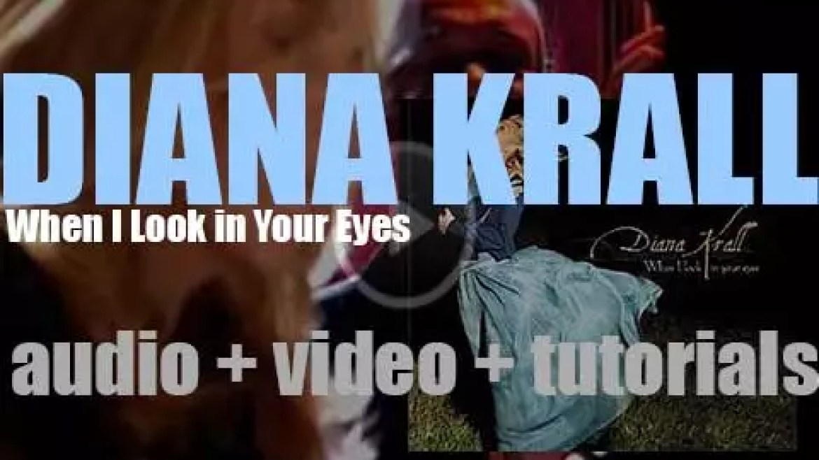 Verve Records publish Diana Krall's fifth album : 'When I Look in Your Eyes' (1999)