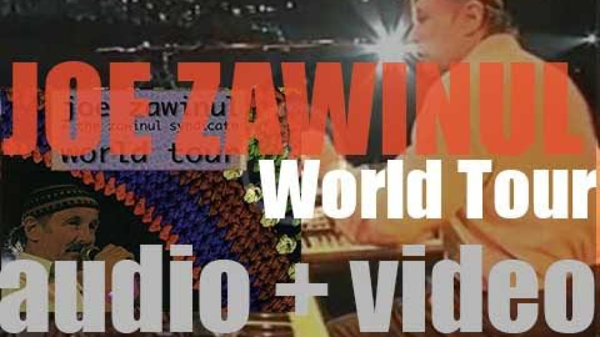 Joe Zawinul releases 'World Tour' recorded with the Zawinul Syndicate (1998)