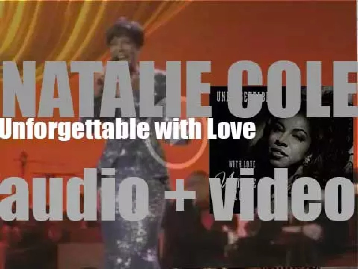 Natalie Cole releases 'Unforgettable… with Love,' an album of standards performed by her father, Nat King Cole (1991)
