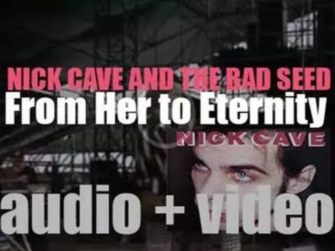 Mute publish 'From Her to Eternity,' Nick Cave and the Bad Seeds' debut album (1984)