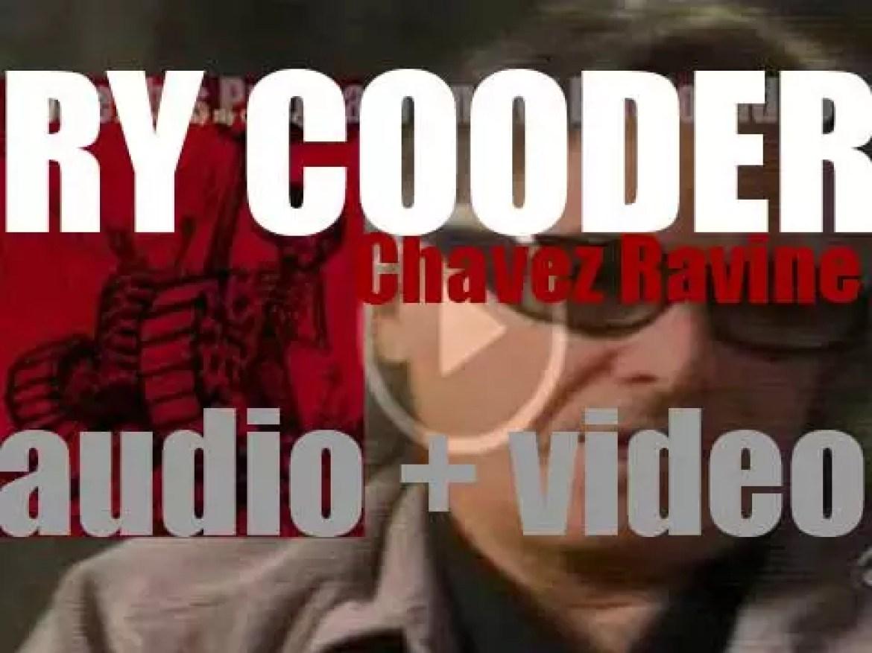 Nonesuch publish Ry Cooder's twelfth album : 'Chávez Ravine' (2005)