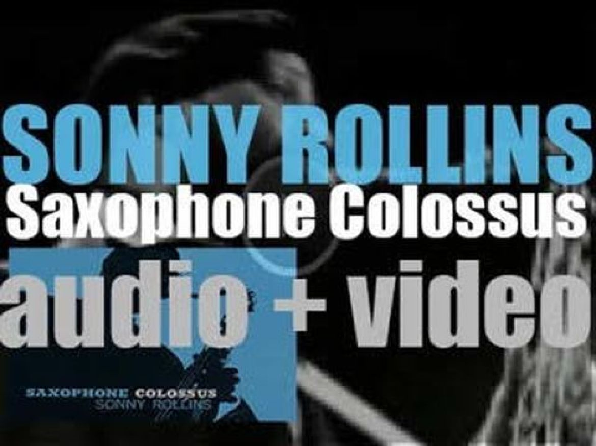 Sonny Rollins records 'Saxophone Colossus' with Tommy Flanagan, Doug Watkins & Max Roach (1956)