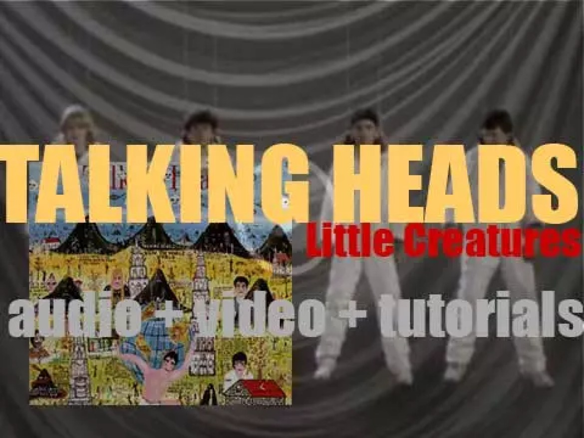 Talking Heads release 'Little Creatures,' their sixth album featuring 'Road to Nowhere' (1985)