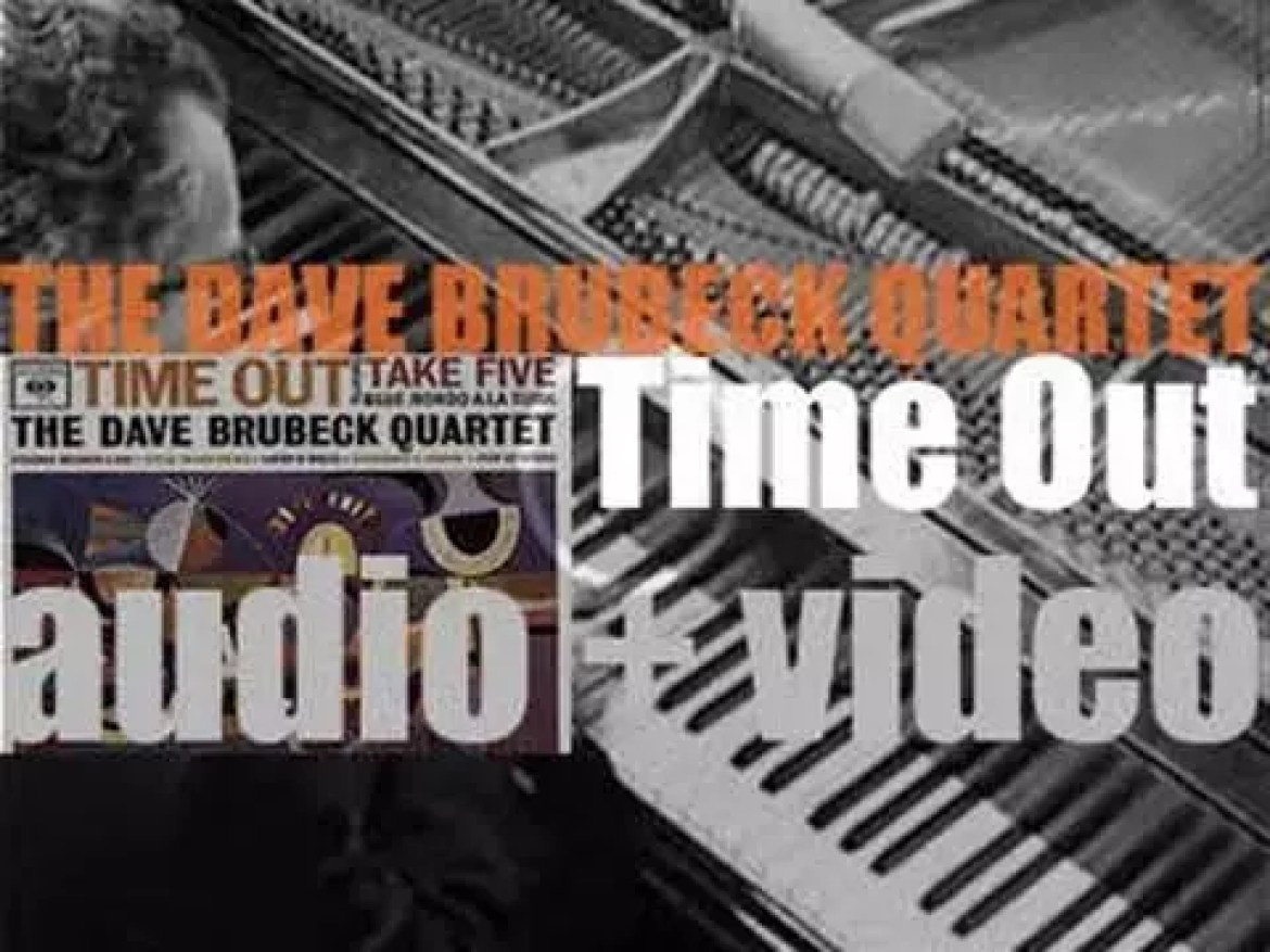 The Dave Brubeck Quartet records 'Time Out' featuring 'Blue Rondo À La Turk' and 'Take Five' (1959)