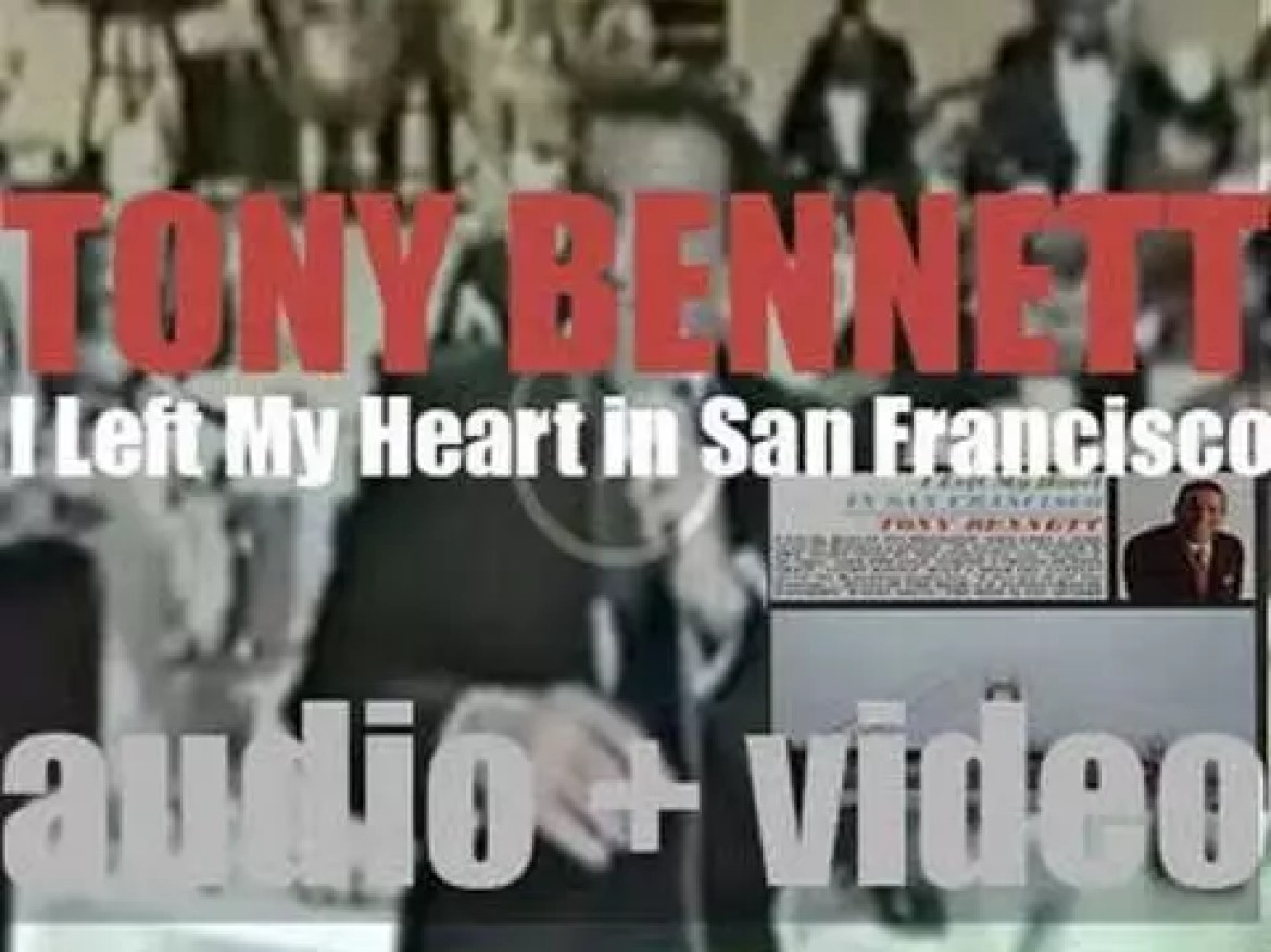Columbia publish Tony Bennett's 'I Left My Heart in San Francisco'  recorded with the Count Basie Orchestra (1962)