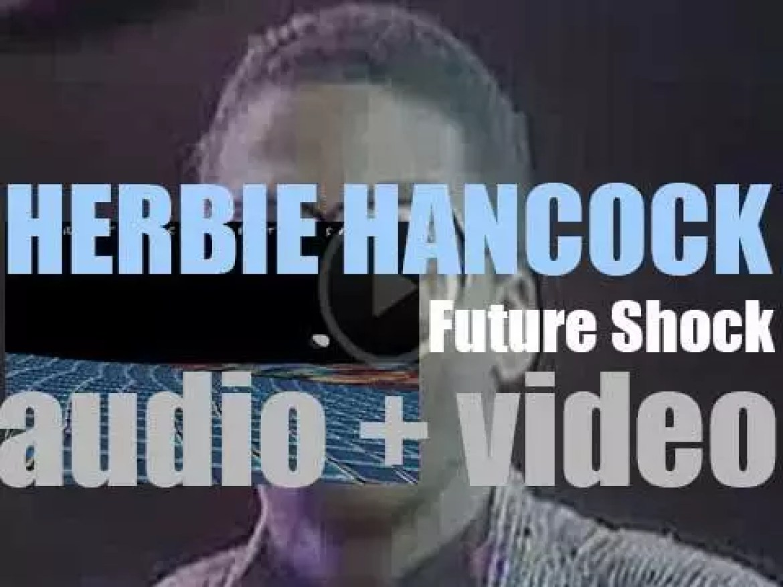 Columbia publish Herbie Hancock's thirty-fifth  album : 'Future Shock' featuring 'Rockit' (1983)