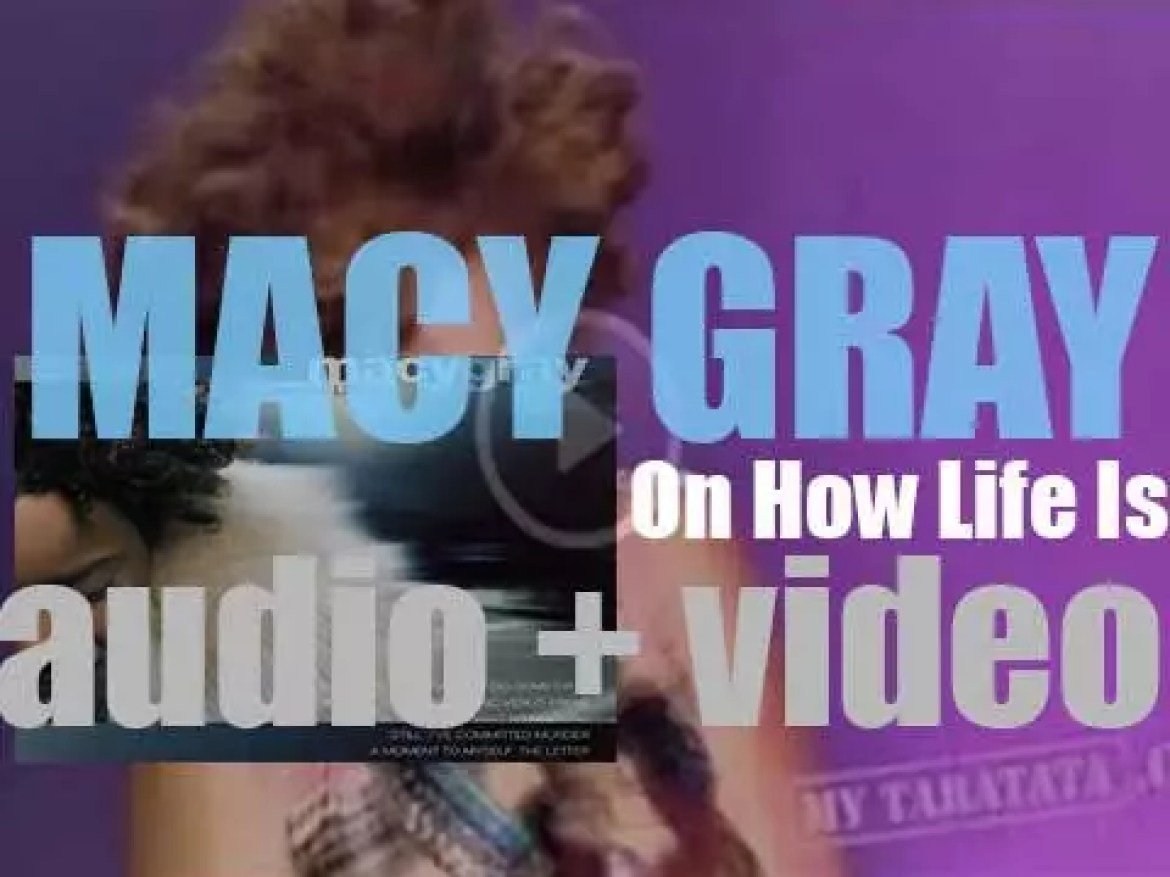 Epic publish Macy Gray's debut album : 'On How Life Is' featuring 'I Try' (1999)