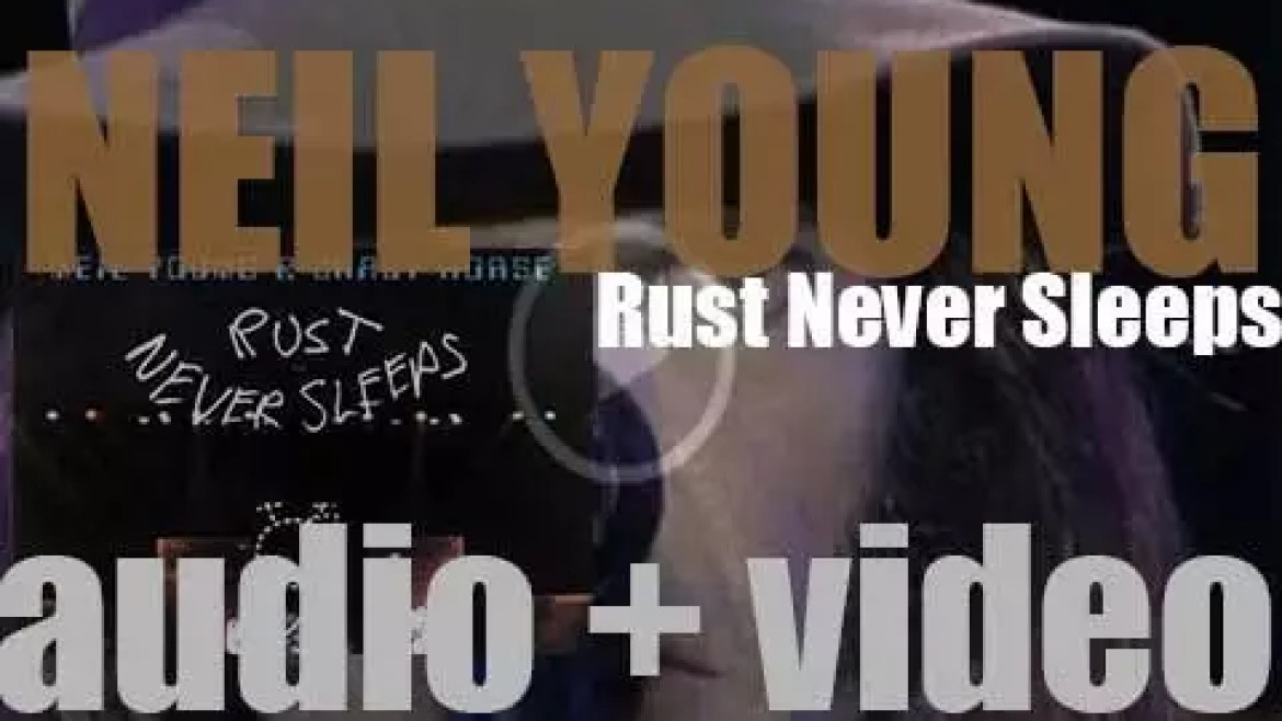 Reprise Records publish Neil Young's 'Rust Never Sleeps,' an album recorded live with Crazy Horse (1979)
