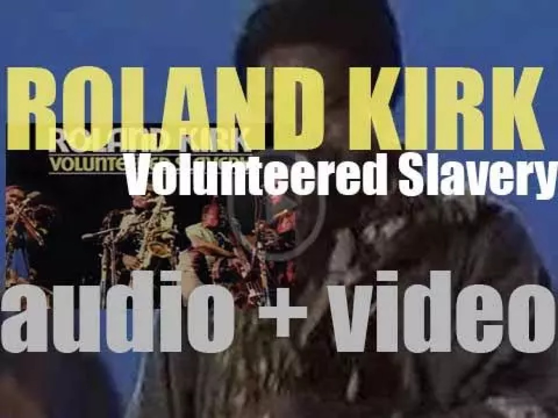 Roland Kirk records 'Volunteered Slavery' for Atlantic Records (1969)