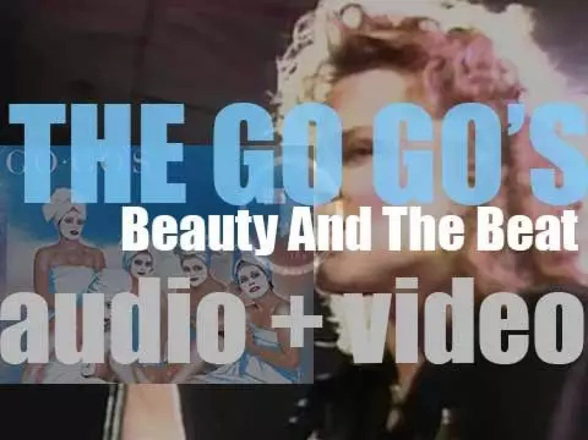 The Go-Go release their debut album : 'Beauty and the Beat' featuring 'We Got the Beat' (1981)