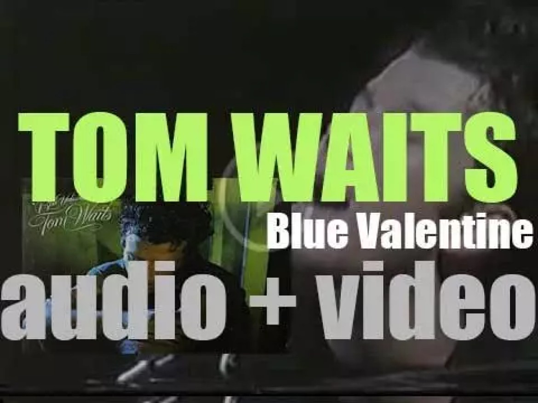 Tom Waits starts the recording of 'Blue Valentine,' his sixth  album (1978)