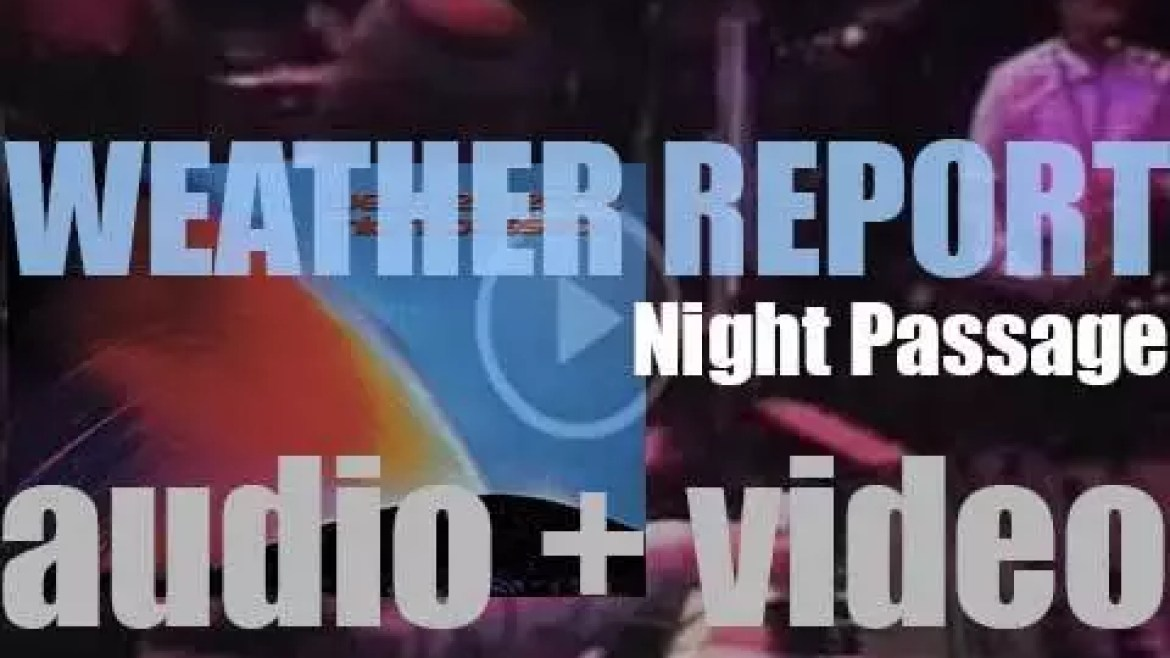 Weather Report record 'Night Passage,' live in a Los Angeles studio (1980)