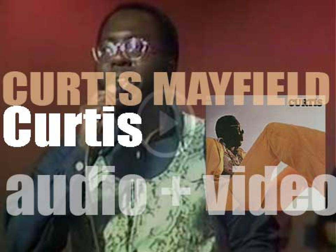 Curtom publish Curtis Mayfield's debut album : 'Curtis' featuring 'Move On Up' (1970)