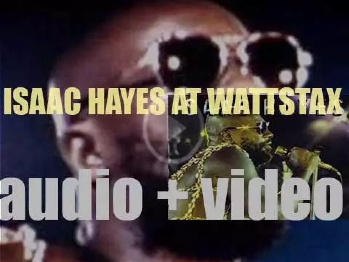 'Isaac Hayes at Wattstax' is recorded at the Wattstax music festival held at the Los Angeles Memorial Coliseum (1972)