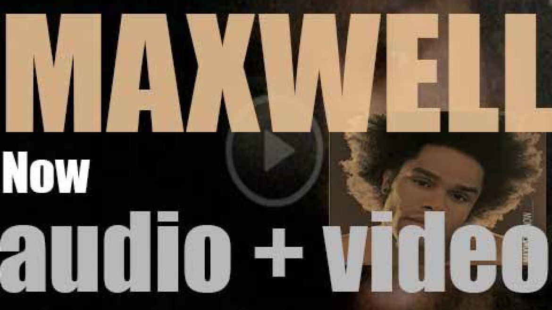Columbia Records publish Maxwell's third studio album : 'Now' (2001)
