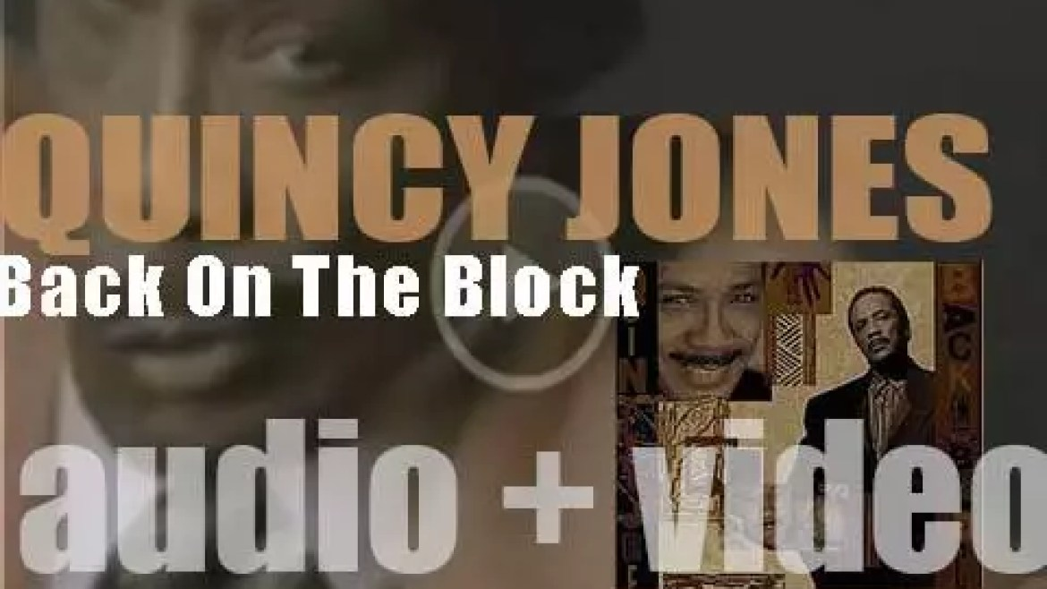 Quincy Jones releases 'Back on the Block' recorded with famous jazz, soul and hip-hop artists (1989)