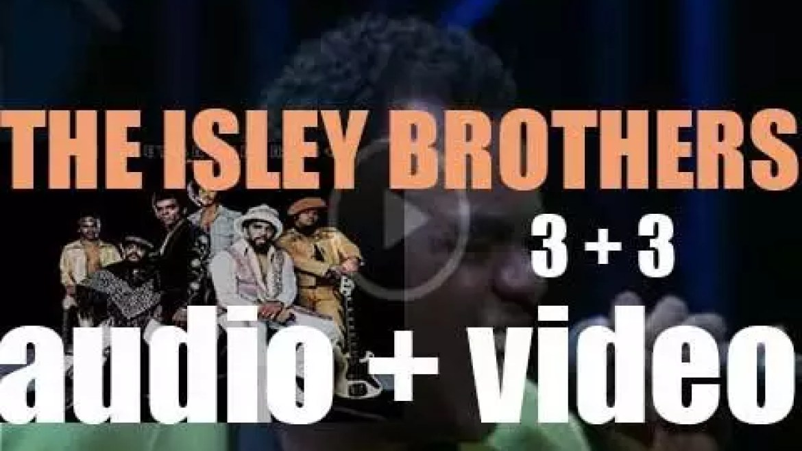 The Isley Brothers release their eleventh album : '3 + 3' (1973)