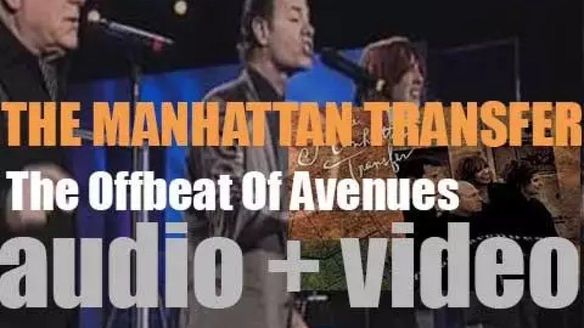 The Manhattan Transfer release their twelfth album : 'The Offbeat Of Avenues' (1991)