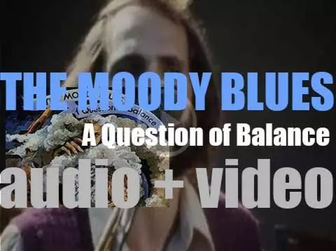 The Moody Blues release  their sixth album : 'A Question of Balance' (1970)