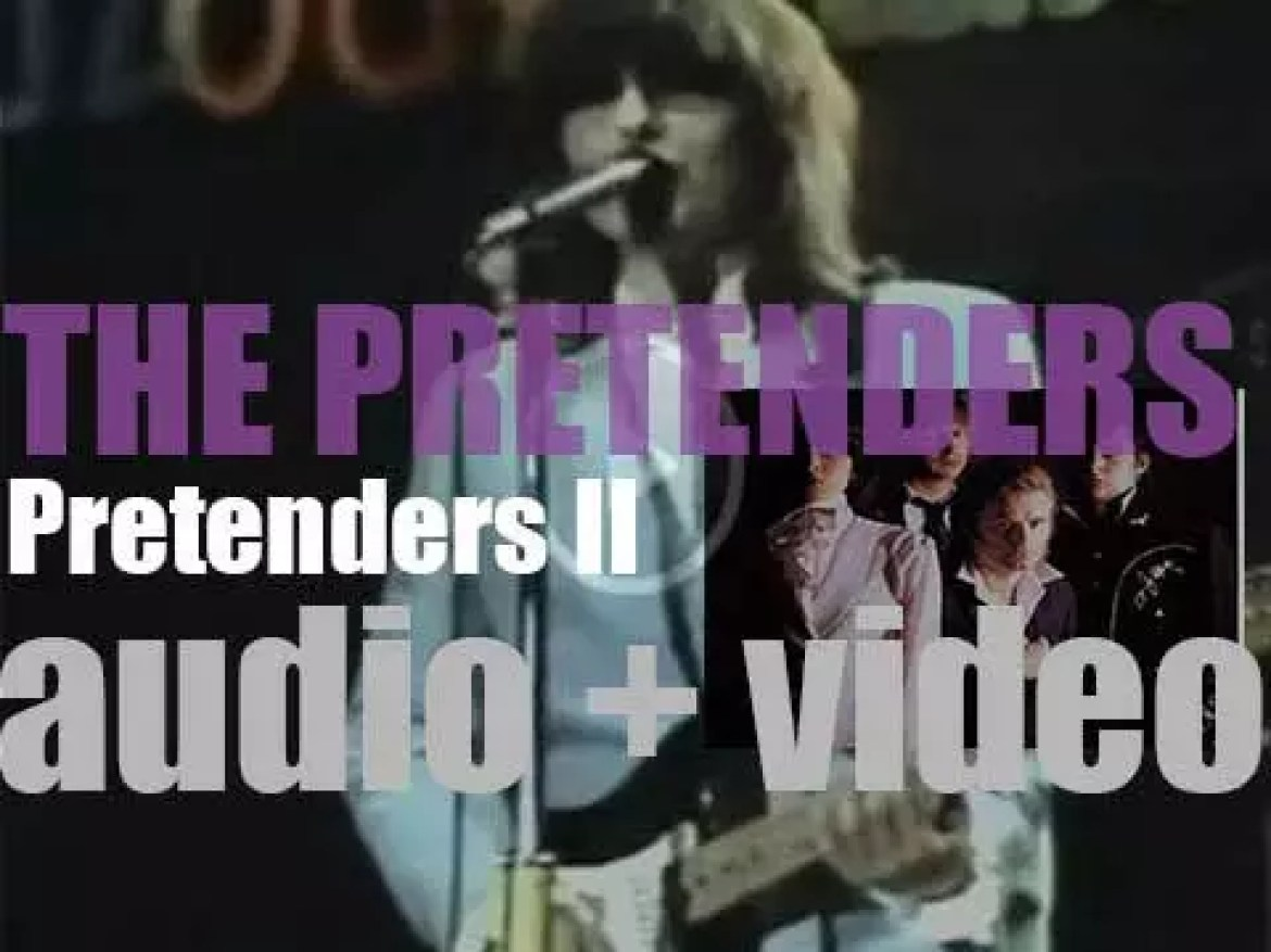The Pretenders release their second album : 'Pretenders II' featuring 'Talk of the Town' and ' Go to Sleep' (1981)