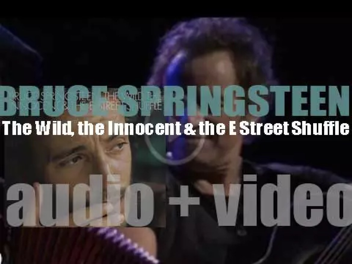 Bruce Springsteen releases  his second album : 'The Wild, the Innocent & the E Street Shuffle' featuring 'Rosalita (Come Out Tonight)' (1973)