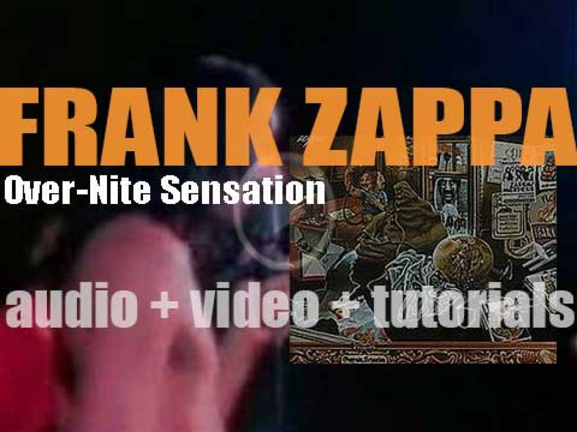 DiscReet publish 'Over-Nite Sensation,' Frank Zappa & The Mothers of Invention's seventeenth album (1973)