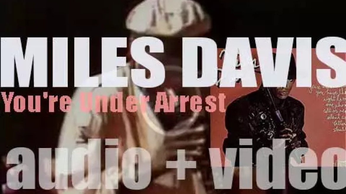Columbia publish Miles Davis' album : 'You're Under Arrest' recorded with John McLaughlin, John Scofield et al (1985)