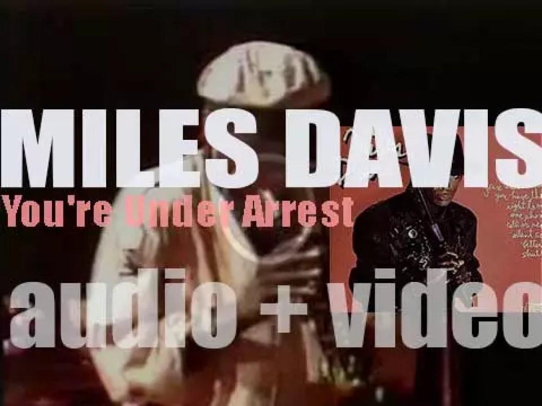 Columbia publish Miles Davis' album : 'You're Under Arrest' recorded with John McLaughlin, John Scofield et al (1985)