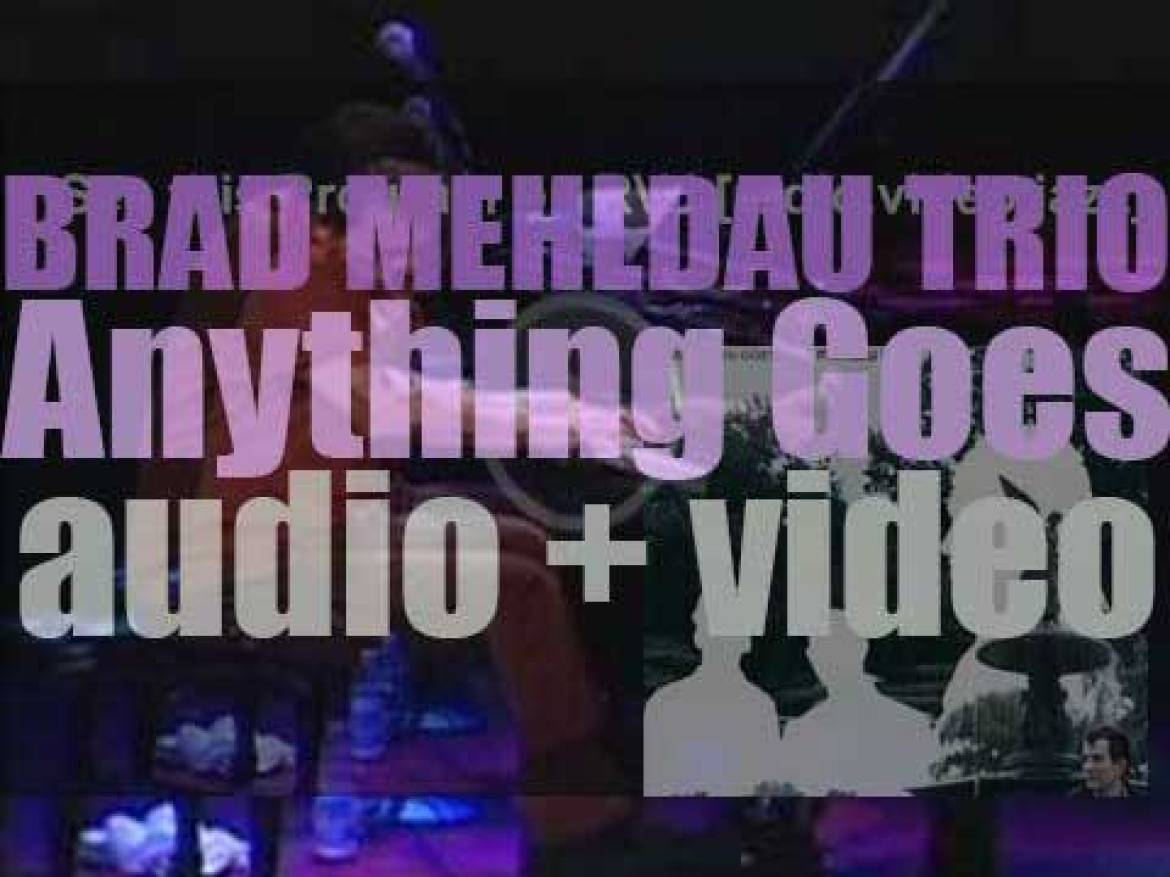 Brad Mehldau records 'Anything Goes' with Larry Grenadier and Jorge Rossy (2002)
