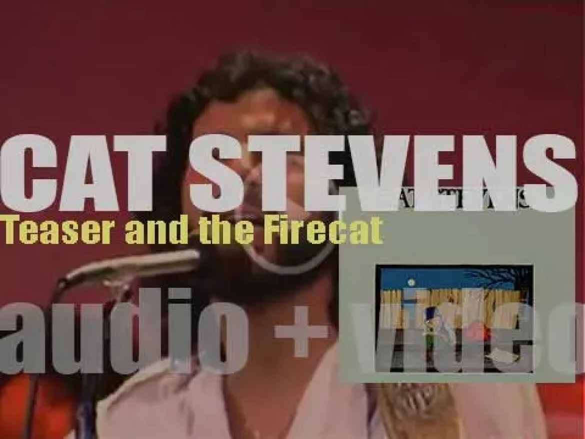 Cat Stevens releases his fifth album : 'Teaser and the Firecat' featuring 'Moonshadow' and 'Morning Has Broken' (1971)