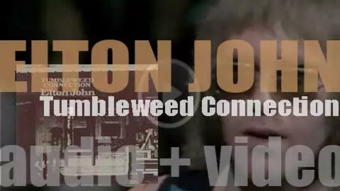 Elton John releases his third album : 'Tumbleweed Connection' (1970)