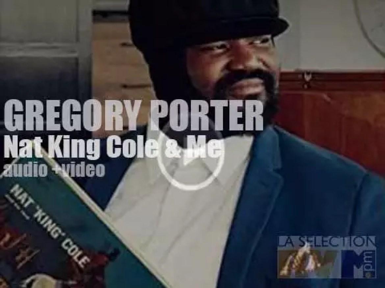 Gregory Porter' s 'Nat King Cole & Me'