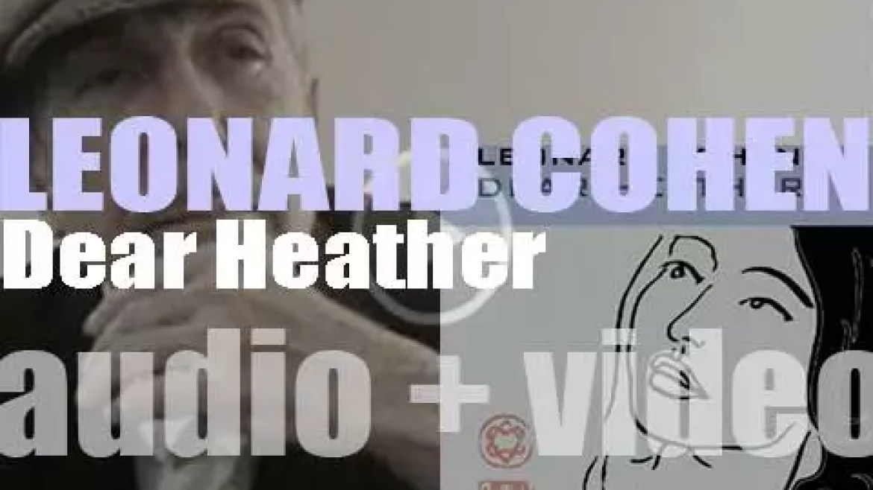 Columbia publish Leonard Cohen's eleventh album : 'Dear Heather' (2004)