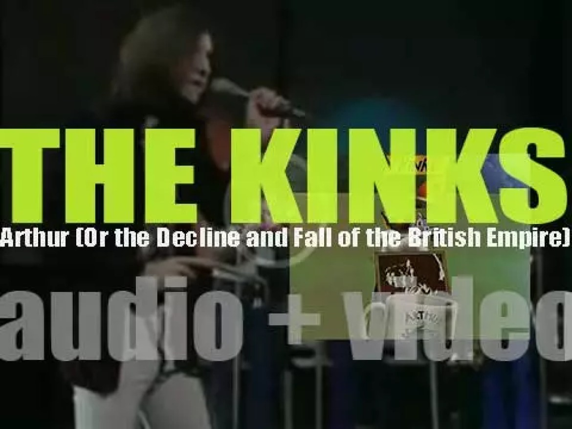 Pye publish The Kinks' seventh album : 'Arthur (Or the Decline and Fall of the British Empire)' (1969)
