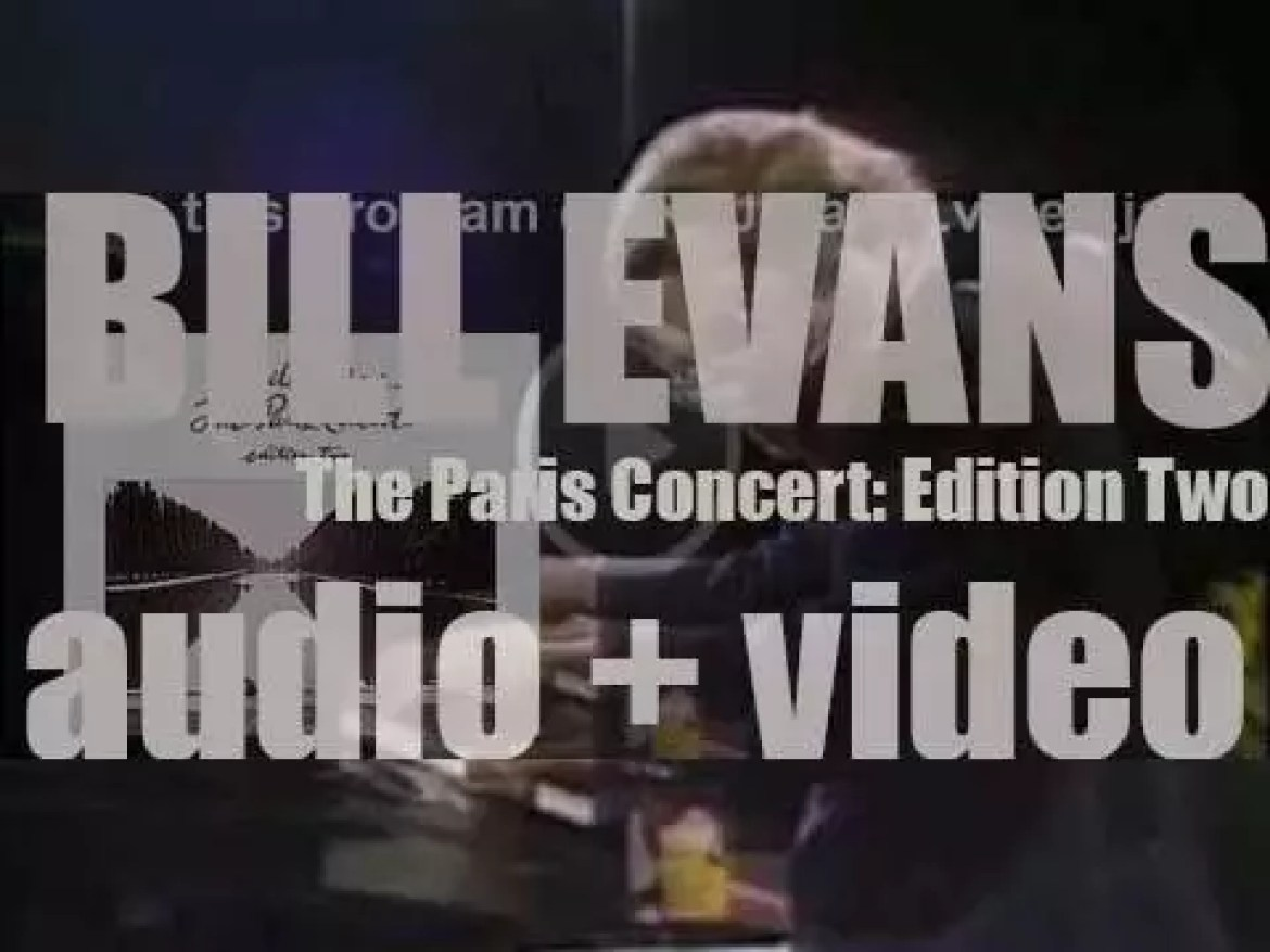 Bill Evans records the live album : 'The Paris Concert: Edition Two' with Marc Johnson and Joe LaBarbera (1979)