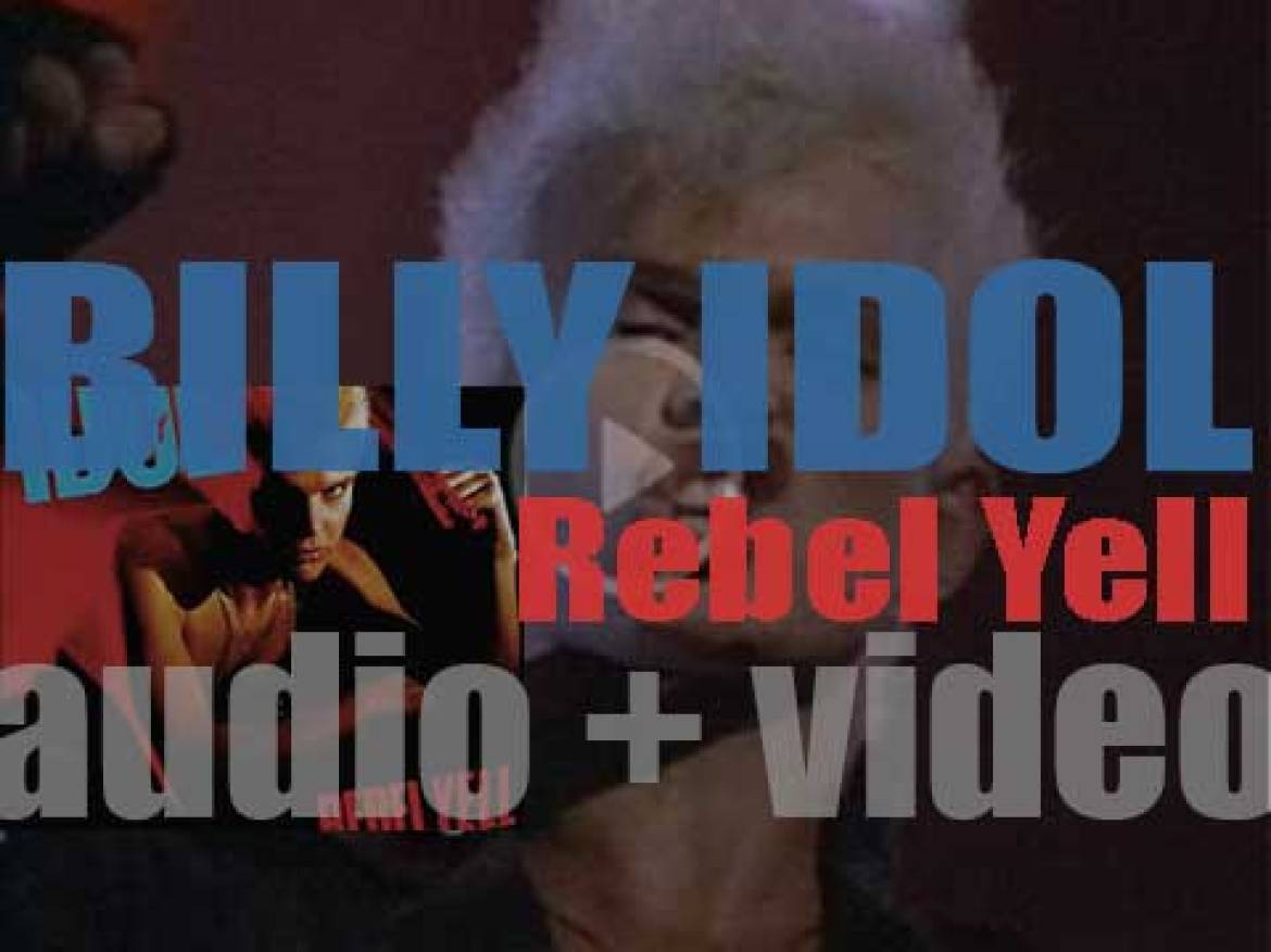 Chrysalis publish Billy Idol's second album : 'Rebel Yell' featuring 'Eyes Without a Face' (1983)
