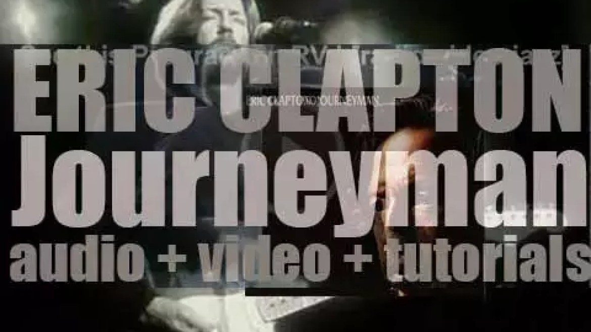 Eric Clapton releases his eleventh album : 'Journeyman' featuring 'Before You Accuse Me' and 'Bad Love' (1989)