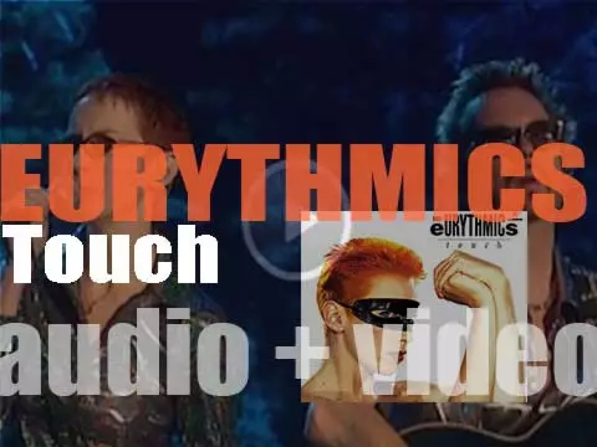 Eurythmics release 'Touch,' their third album featuring 'Who's That Girl?', 'Right by Your Side' and 'Here Comes the Rain Again' (1983)